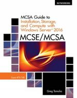 MCSA Guide to Installation, Storage, and Compute with Microsoft® Windows Server®2016, Exam 70-740