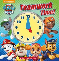 Paw Patrol : Teamwork Time!