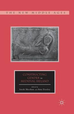 Constructing Gender in Medieval Ireland