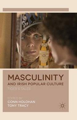 Masculinity and Irish Popular Culture