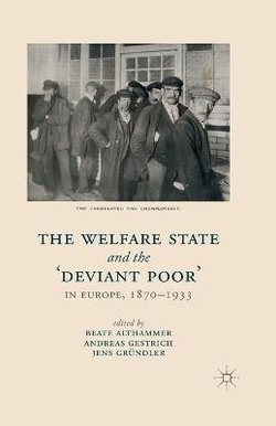 The Welfare State and the 'Deviant Poor' in Europe, 1870-1933