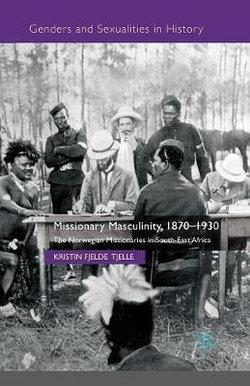 Missionary Masculinity, 1870-1930