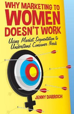 Why Marketing to Women Doesn't Work