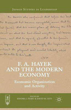 F. A. Hayek and the Modern Economy
