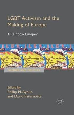 LGBT Activism and the Making of Europe