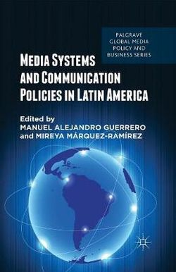 Media Systems and Communication Policies in Latin America
