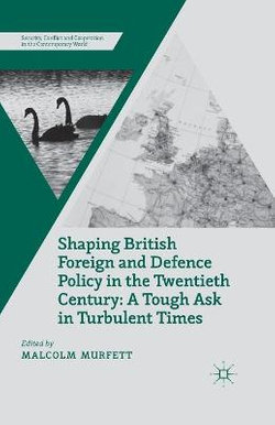 Shaping British Foreign and Defence Policy in the Twentieth Century