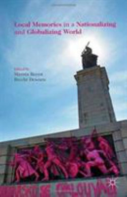 Local Memories in a Nationalizing and Globalizing World