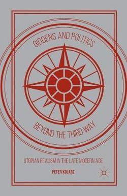 Giddens and Politics beyond the Third Way