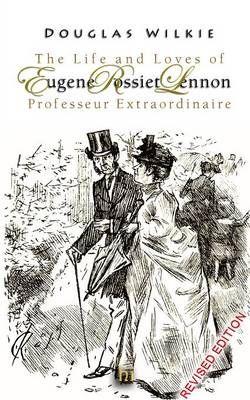 The Life and Loves of Eugene Rossiet Lennon, Professeur Extraordinaire