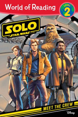World of Reading: Solo: A Star Wars Story: Meet the Crew