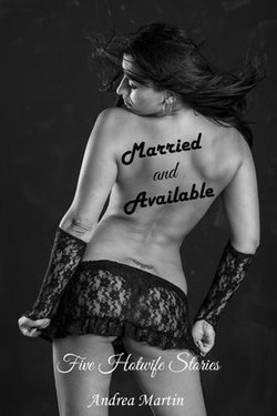 Married and Available: Five Hotwife Stories
