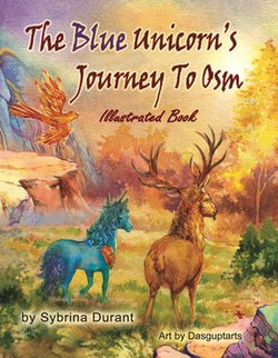 The Blue Unicorn's Journey To Osm Illustrated Chapter Book