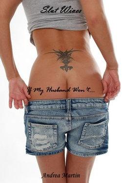 Slut Wives: If My Husband Won't...