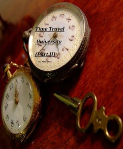 Time Travel University (Part II)