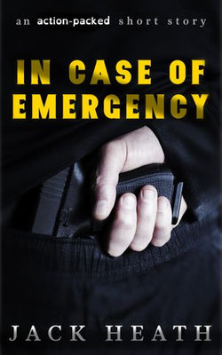 In Case Of Emergency: an action-packed short story