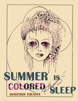 Summer Is Colored Sleep