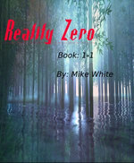 Reality Zero: Book 1-1