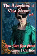 The Adventures of Viola Stewart #3: Three More Short Stories