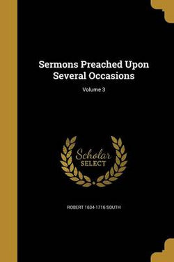 Sermons Preached Upon Several Occasions; Volume 3