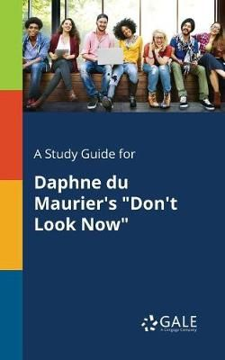 """A Study Guide for Daphne Du Maurier's """"Don't Look Now"""""""