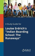 A Study Guide for Louise Erdrich's Indian Boarding School