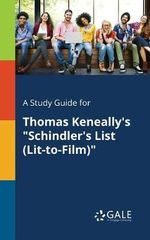 A Study Guide for Thomas Keneally's Schindler's List (Lit-To-Film)