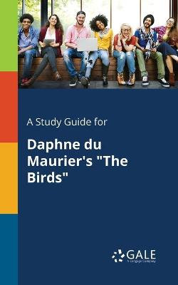 A Study Guide for Daphne Du Maurier's the Birds
