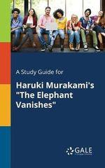 A Study Guide for Haruki Murakami's the Elephant Vanishes