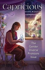 Capricious Issue 9: Gender Diverse Pronouns