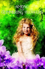 Among the Glimmering Flowers