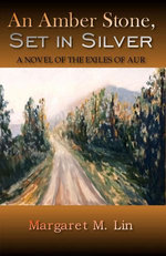 An Amber Stone, Set in Silver: A Novel of the Exiles of Aur