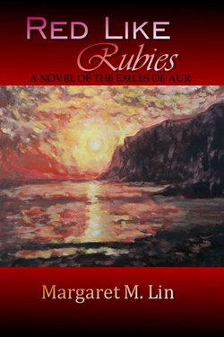 Red Like Rubies: A Novel of the Exiles of Aur