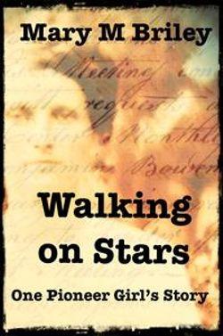Walking on Stars: One Pioneer Girl's Story