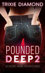 Pounded Deep 2 - 10 More Anal Adventures