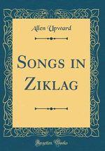 Songs in Ziklag (Classic Reprint)