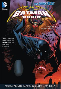 Batman & Robin Vol. 1 Born To Kill (The New 52)