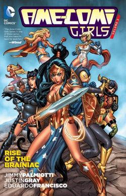 Ame Comi Girls: Rise of the Brainiac Volume 2