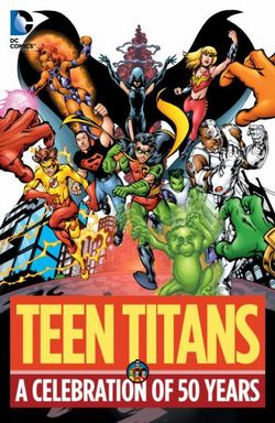 Teen Titans A Celebration Of 50 Years