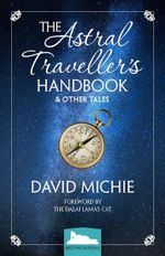 Astral Traveller's Handbook and Other Tales