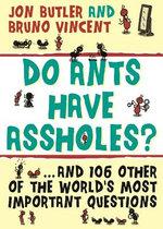 Do Ants Have Assholes?