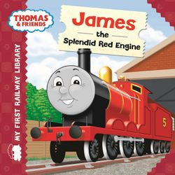 James the Splendid Red Engine : Thomas & Friends