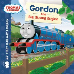 Gordon the Big Strong Engine : Thomas & Friends