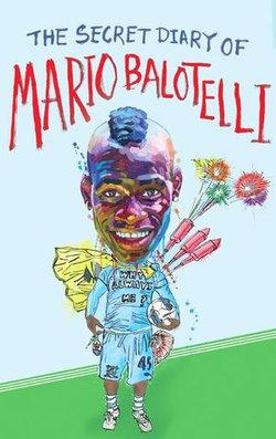 The Secret Diary of Mario Balotelli