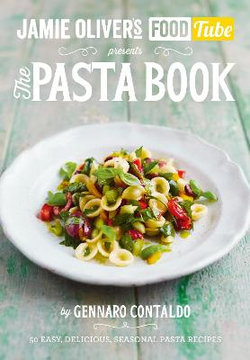 Jamie Oliver's Food Tube: The Pasta Book