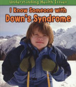 I Know Someone with Down's Syndrome