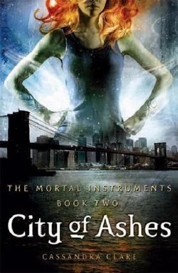 Mortal Instruments Bk 2: City Of Ashes
