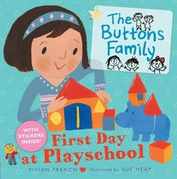 The Buttons Family: First Day at Playschool