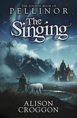 The Singing: The Fourth Book of Pellinor