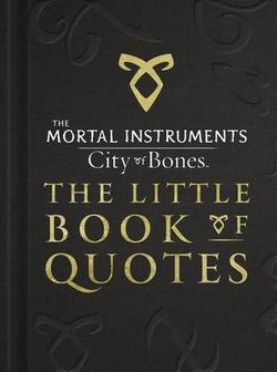 City of Bones - The Little Book of Quotes